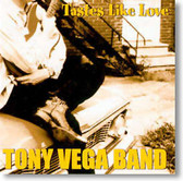 Tony Vega Band - Tastes Like Love