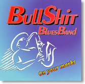 BullShit Blues Band - On Your Marks