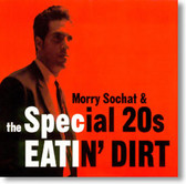 Morry Sochat & The Special 20s - Eatin Dirt