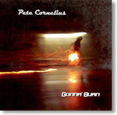 Pete Cornelius - Gonna' Burn