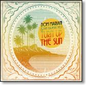Dom Mariani & The Majestic Kelp - Turn Up The Sun