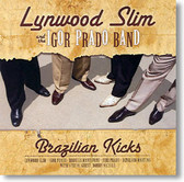 Lynwood Slim and The Igor Prado Band - Brazilian Kicks