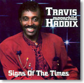 "Travis ""Moonchild"" Haddix - Signs of The Times"