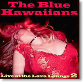 The Blue Hawaiians - Live at The Lava Lounge 2