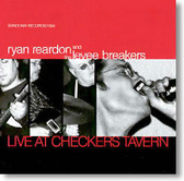 Ryan Reardon and The Levee Breakers - Live At Checkers Tavern