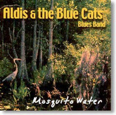 Aldis & The Blue Cats - Mosquito Water