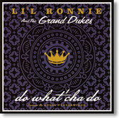 Li'l Ronnie and The Grand Dukes - Do What' Cha Do