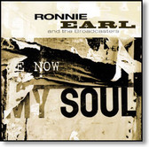 Ronnie Earl and The Broadcasters - Now My Soul
