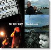 The Rude Mood - Live In Ireland
