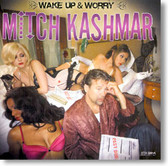Mitch Kashmar - Wake Up And Worry