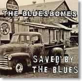 The BluesBones - Saved By The Blues