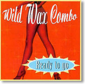 """Ready To Go"" rockabilly CD by Wild Wax Combo"