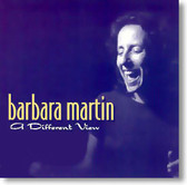 Barbara Martin - A Different View