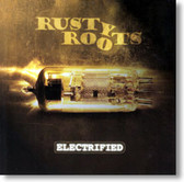 Rusty Roots - Electrified