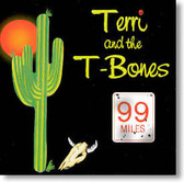 Terri and The T-Bones - 99 Miles