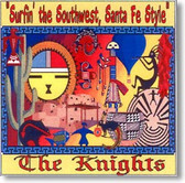 The Knights - Surfin' The Southwest Santa Fe Style
