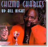 Chizmo Charles - Up All Night