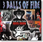 3 Balls of Fire - The Best of The Balls 1988 - 2000