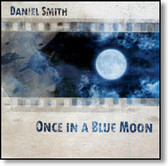 Daniel Smith - Once In A Blue Moon
