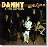Danny & The Cappers - Walk Right In