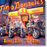 Tino Gonzales - Babes, Bikes 'n' Blues