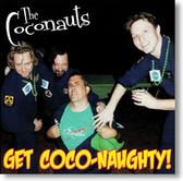 The Coconauts - Get Coco Naughty