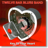 Twelve Bar Blues Band - Key To Your Heart