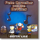 Pete Cornelius and The Devilles - Gotta' Live