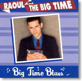 Raoul and The Big Time - Big Time Blues