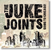 The Juke Joints - Going To Chicago