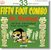 Fifty Foot Combo - Go Hunting!