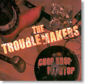 The Troublemakers - Chop Shop Pit Stop