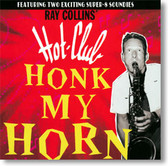 Ray Collins Hot Club - Honk My Horn