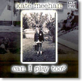 Kate Meehan - Can I Play Too?