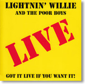 Lightnin' Willie and The Poorboys - Got It Live If You Want It!