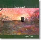 Driftwood - Out of Place