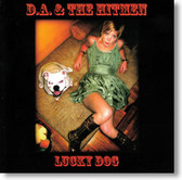 D.A. & The Hitmen - Lucky Dog