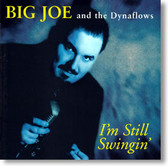 Big Joe and The Dynaflows - I'm Still Swingin'