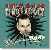 """You Gotta Do More"" blues CD by Joakim Tinderholt and His Band"