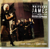 Whiteboy James and The Blues Express - Last Time Was The Last Time