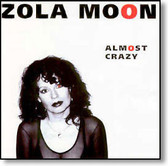 Zola Moon - Almost Crazy