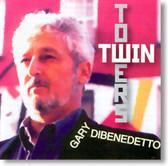 Gary DiBenedetto - Twin Towers