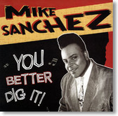 Mike Sanchez - You Better Dig It!