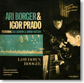 Ari Borger & Igor Prado - Lowdown Boogie