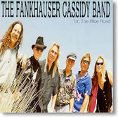 The Fankhauser Cassidy Band - On The Blue Road
