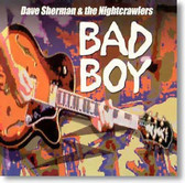 Dave Sherman & The Nightcrawlers - Bad Boy