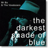 Mr. Bo & The Voodooers - The Darkest Shade of Blue
