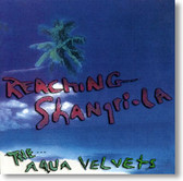 The Aqua Velvets - Reaching Shangri-La