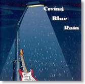Crying Blue Rain - Self Titled