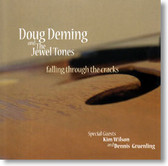 Doug Deming and The Jewel Tones - Falling Through The Cracks